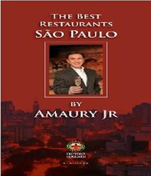The Best Restaurants Sao Paulo By Amaury Jr.