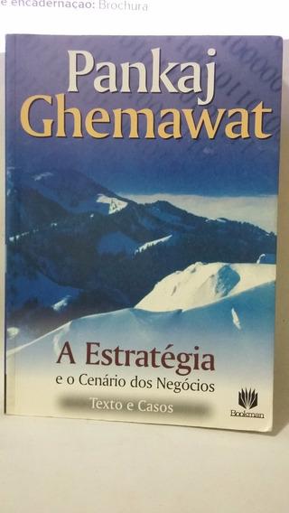 Livro A Estratégia E O Cenário Dos Negócios Pankaj Ghemawat