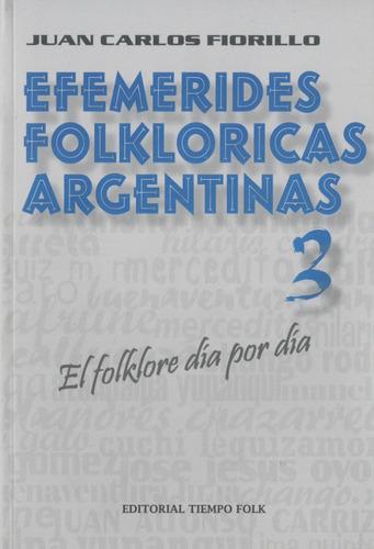 Efemérides Folkléricas Argentinas N° 3 - Fiorillo