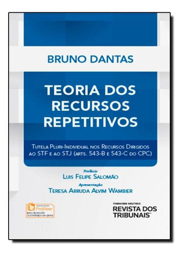 Teoria Dos Recursos Repetitivos: Tutela Plurindividual Nos R