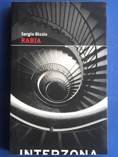 Rabia- Sergio Bizzio- Editorial Interzona- Impecable Estado!