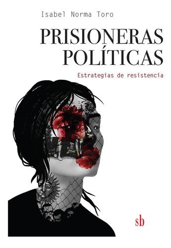 Imagen 1 de 1 de Prisioneras Políticas: Estratregias De Resitencia