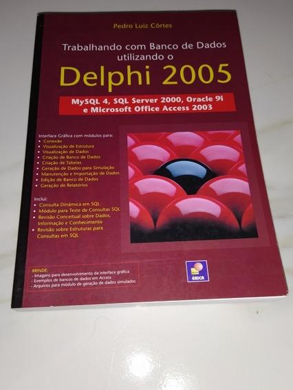 Livro - Trabalhando Com Banco De Dados Em Delphi 2005