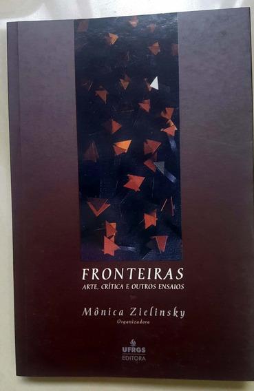 Fronteiras - Arte, Crítica E Outros Ensaios
