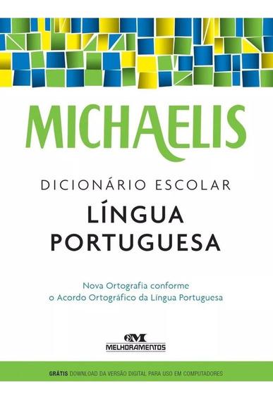 Michaelis - Dicionário Escolar - Língua Portuguesa