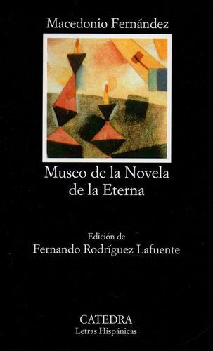El Museo De La Novela Eterna - Fernandez - Catedra