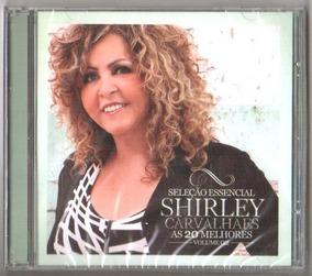 Cd Shirley Carvalhaes - Seleção Essencial As 20 Melhores 2