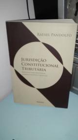 Jurisdição Constitucional Tributária - Rafael Pandolfo