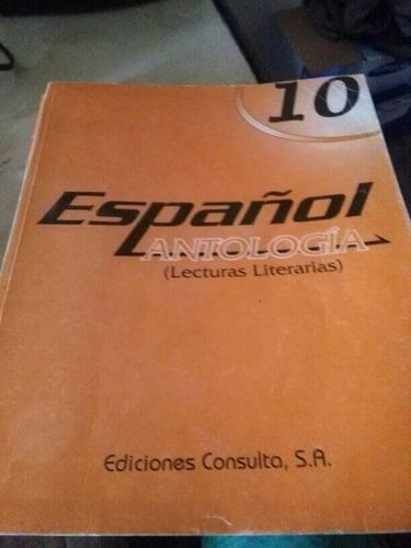 Español 10. Antologia. Con Texto Completo De 5 Libros