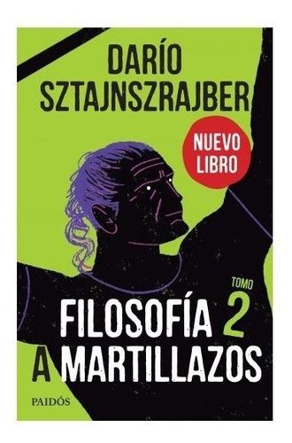 Libro Filosofía A Martillazos Tomo 2 - Darío Sztajnszrajber