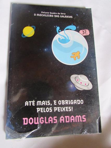 Mochileiro Das Galáxias - V 4 Douglas Adams Até Mais E Obrig