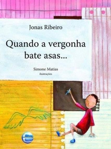 Quando A Vergonha Bate Asas - Jonas Ribeiro - Elementar