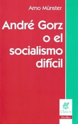 André Gorz O El Socialismo Difícil