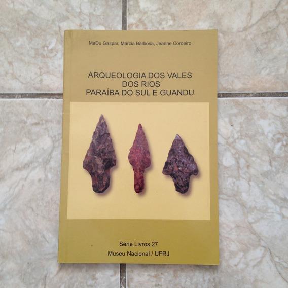 Livro Arqueologia Dos Vales Dos Rios Paraíba Do Sul E Guandu