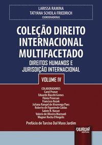 Colecão Direito Internacional Multifacetado - Volume Iv
