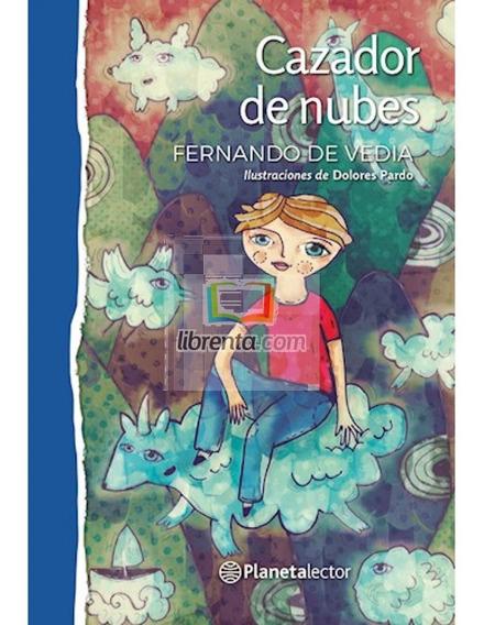 Cazador De Nubes - Fernando De Vedia - Planeta Lector
