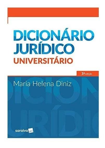Dicionário Jurídico Universitário - 3ª Ed.maria Helena Diniz