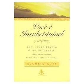 Livro Augusto Cury - Você É Insubstituível - Bolso