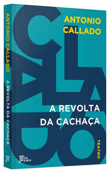 Livro Revolta Da Cachaça Antonio Callado Teatro Frete Grátis