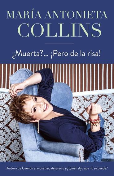 Muerta Pero De La Risa Maria Antonieta Collins