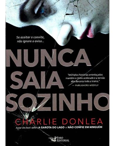 Nunca Saia Sozinho - Charlie Donlea Autor A Garota Do Lago