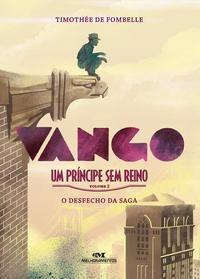 Vango  Um Príncipe Sem Reino - Volume 2: O Desfecho Da Saga