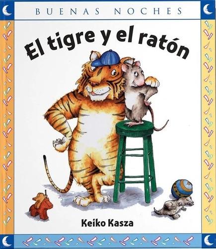 El Tigre Y El Raton / Keiko Kasza