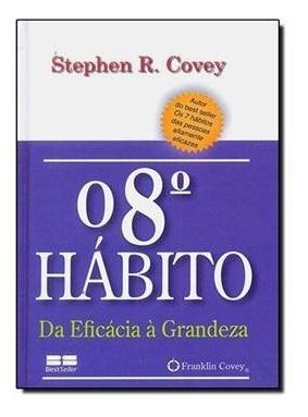 Livro: O 8° Habito -da Eficacia A Grandeza - Edição De Bolso