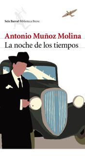 La Noche De Los Tiempos De Antonio Muñoz Molina