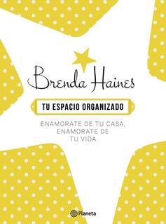 Libro Tu Espacio Organizado - Ed. Planeta - Brenda Haines
