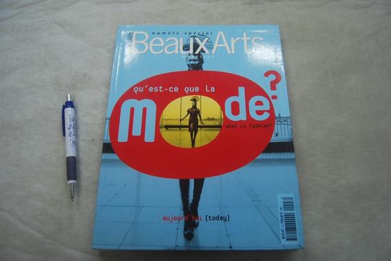 Livro Beaux Arts Numeró Spécial O Que É A Moda Hoje? 200pág