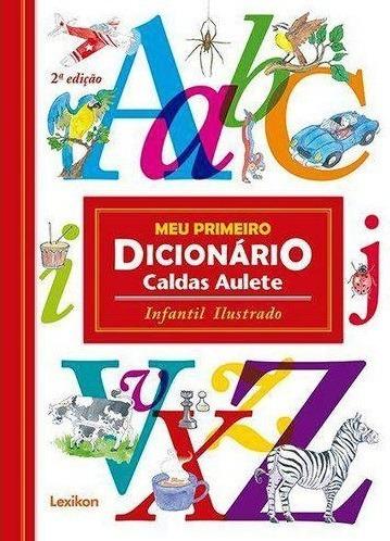 Meu Primeiro Dicionário Caldas Aulete Infantil Ilustrado