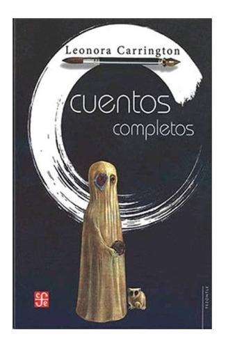 Libro Cuentos Completos - Leonora Carrington