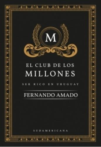 Club De Los Millones Ser Rico En Uruguay / Amado (envíos)