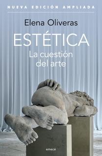 Estética. La Cuestión Del Arte De Elena Oliveras - Emecé