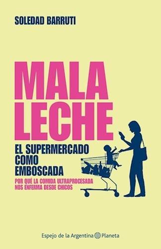 Imagen 1 de 2 de Mala Leche - Soledad Barruti