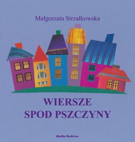 Wiersze Spod Pszczyny Malgorzata Strzalkowska