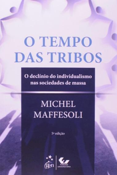 O Tempo Das Tribos - O Declínio Do Individualismo Nas Socie