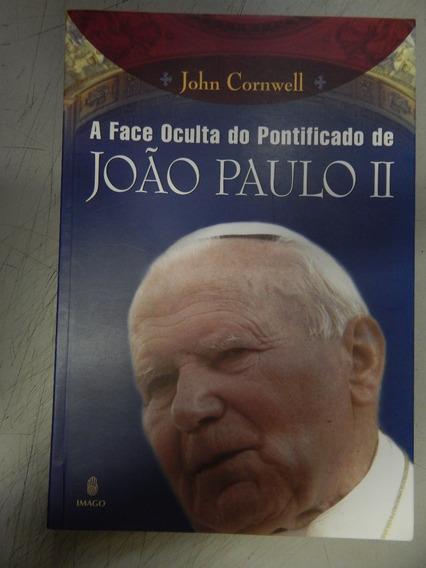 A Face Oculta Do Pontificado De João Paulo Ii
