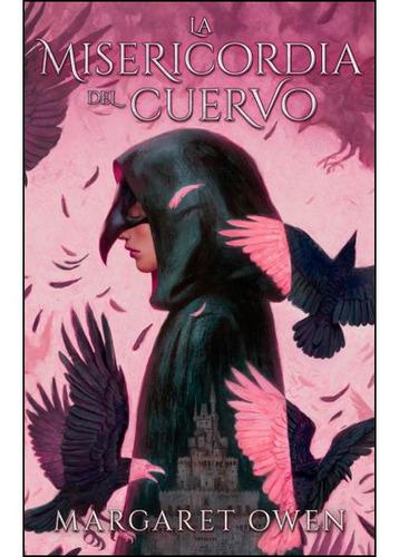 La Misericordia Del Cuervo - Margaret Owen