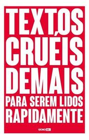 Textos Crueis Demais Para Serem Lidos Rapidamente - Globo Al