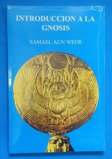 Introducción A La Gnosis/ Samael Aun Weor.