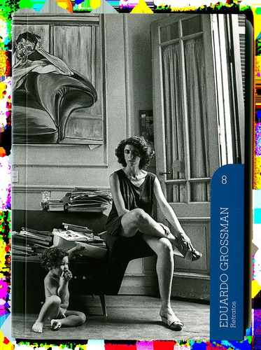 Eduardo Grossman - Retratos (volumen 08)