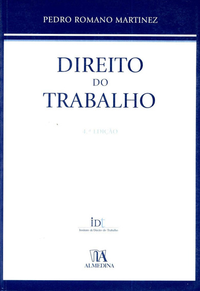 Direito Do Trabalho - Col. Manuais Universitários - 4ª Ed.