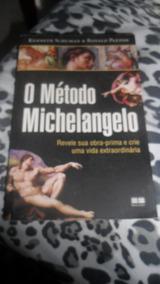 O Método Michelangelo - Kenneth Schuman E Ronald Paxton