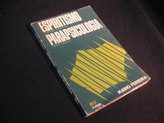 Espiritismo Revelação Centenária, Parapsicologia - Ferreira,