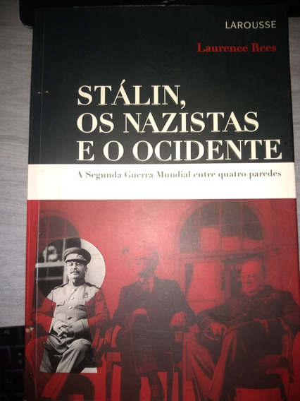 Stálin, Os Nazistas E O Ocidente