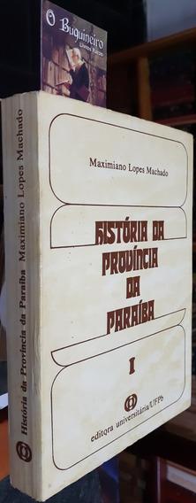 História Da Província Da Paraíba - Maximiano Lopes Machado