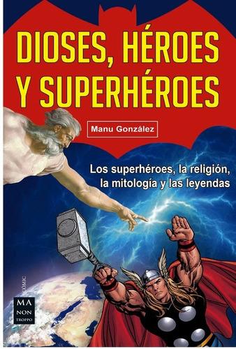 Dioses , Heroes Y Superheroes