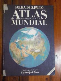 Atlas Geográfico Mundial - Folha De São Paulo